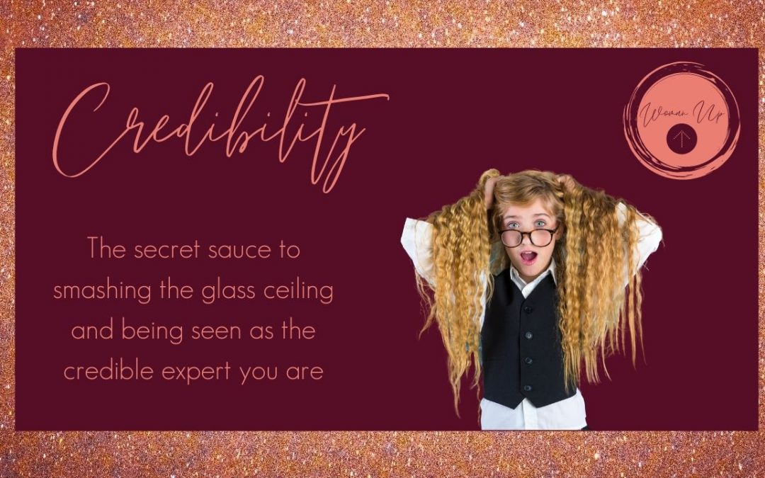 The secret sauce to smashing the glass ceiling and being seen as the credible expert you are